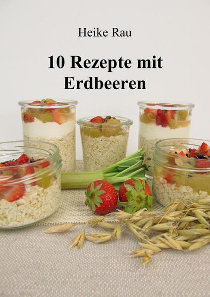 10 Rezepte mit Erdbeeren - Coverbild