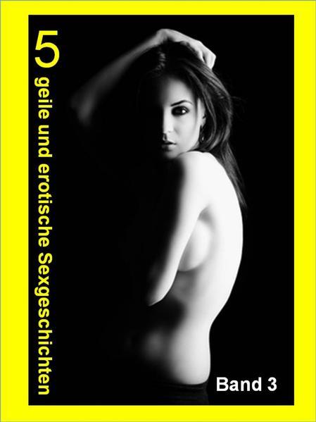 5 geile und erotische Sexgeschichten 3 - Coverbild