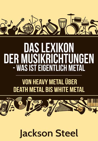 Das Lexikon der Musikrichtungen - Was ist eigentlich Metal ? - Coverbild