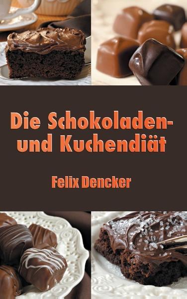 Die Schokoladen- und Kuchendiät - Coverbild