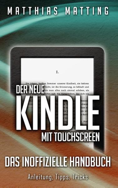 Der neue Kindle mit Touchscreen - das inoffizielle Handbuch - Coverbild