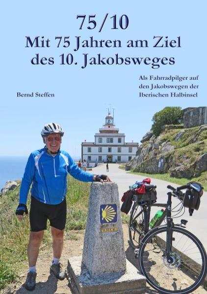 75/10 - Mit 75 Jahren am Ziel des 10. Jakobsweges - Coverbild
