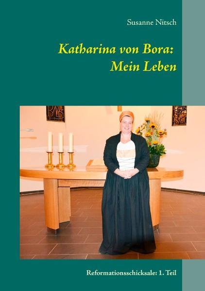 Katharina von Bora: Mein Leben - Coverbild