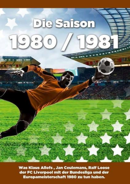 Die Saison 1980 / 1981 - Coverbild