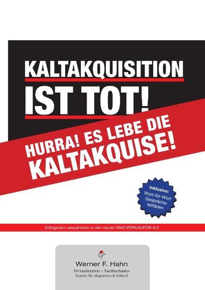 Kaltakquisition ist tot! Hurra! Es lebe die Kaltakquise! - Coverbild