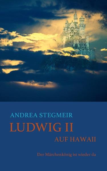Ludwig II. auf Hawaii - Coverbild