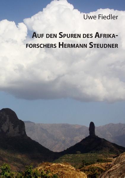Auf den Spuren des Afrikaforschers Hermann Steudner - Coverbild