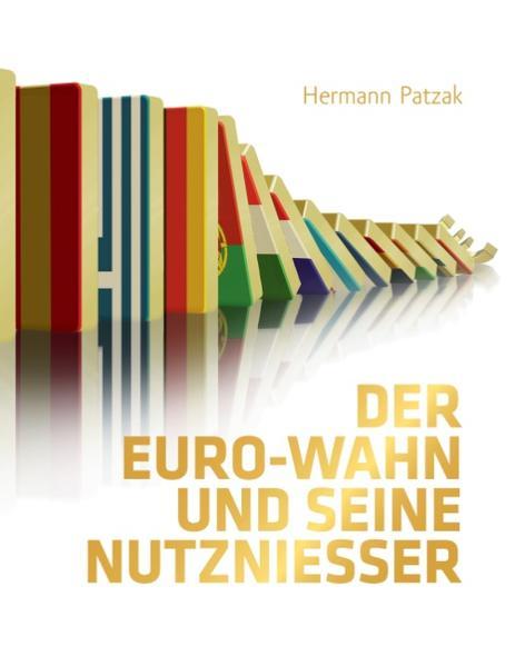 Der Euro-Wahn und seine Nutznießer - Coverbild