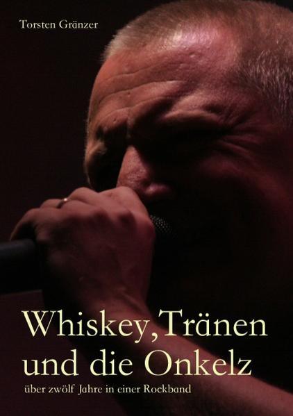 Whiskey, Tränen und die Onkelz - Coverbild
