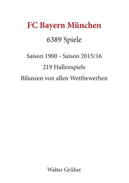 FC Bayern München. 6389 Spiele - Coverbild