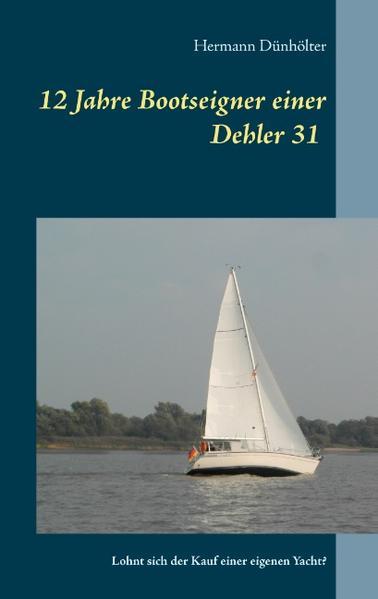 12 Jahre Bootseigner einer Dehler 31 - Coverbild