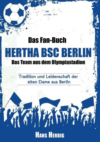 Das Fan-Buch Hertha BSC Berlin - Das Team aus dem Olympiastadion - Coverbild