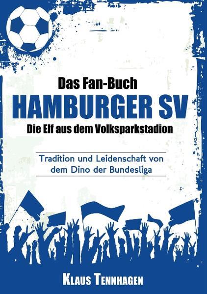 Das Fan-Buch Hamburger SV - Die Elf aus dem Volksparkstadion - Coverbild