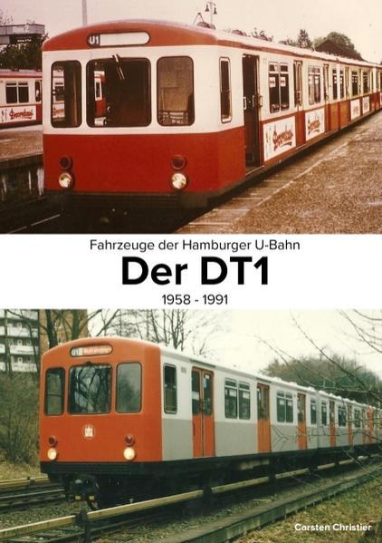 Fahrzeuge der Hamburger U-Bahn: Der DT1 - Coverbild