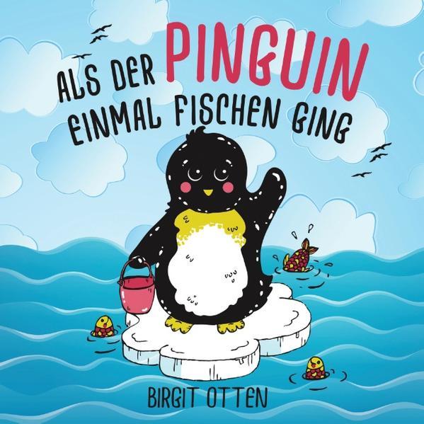 Als der Pinguin einmal fischen ging - Coverbild