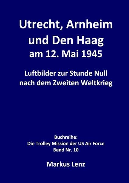 Utrecht, Arnheim und Den Haag am 12. Mai 1945 - Coverbild
