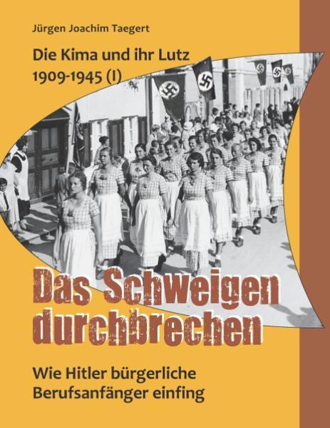 Die Kima und ihr Lutz 1909-1945 (I): Das Schweigen durchbrechen - Coverbild