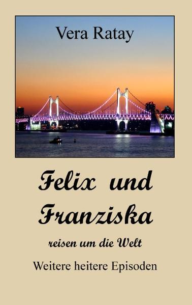 Felix und Franziska reisen um die Welt - Coverbild