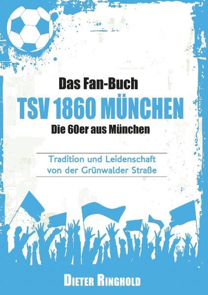 Das Fan-Buch TSV 1860 München - Die 60er aus München - Coverbild