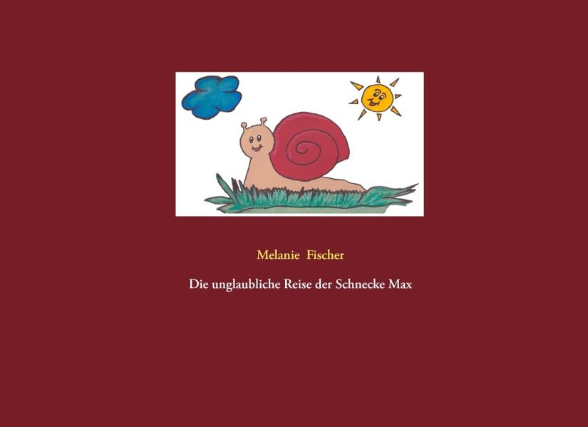 Die unglaubliche Reise der Schnecke Max - Coverbild