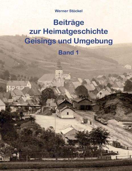 Beiträge zur Heimatgeschichte Geisings und Umgebung - Coverbild