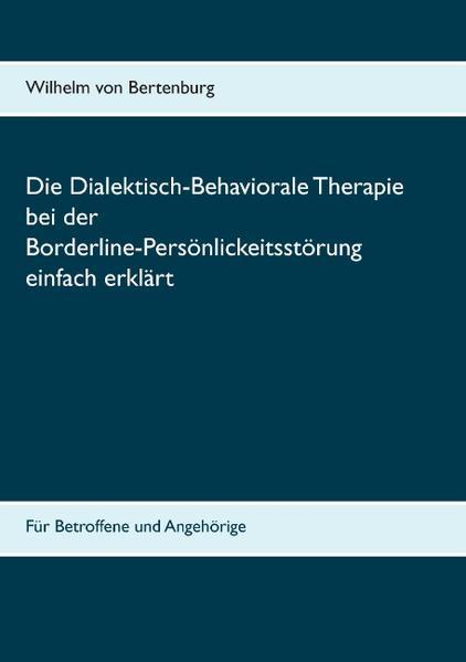 Dialektisch-Behaviorale Therapie bei der Borderline-Persönlichkeitsstörung einfach erklärt - Coverbild