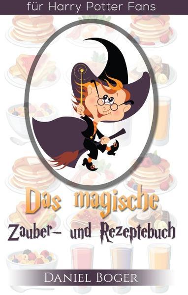 Das magische Zauberbuch und Rezeptebuch (Geschenkausgabe) - Coverbild