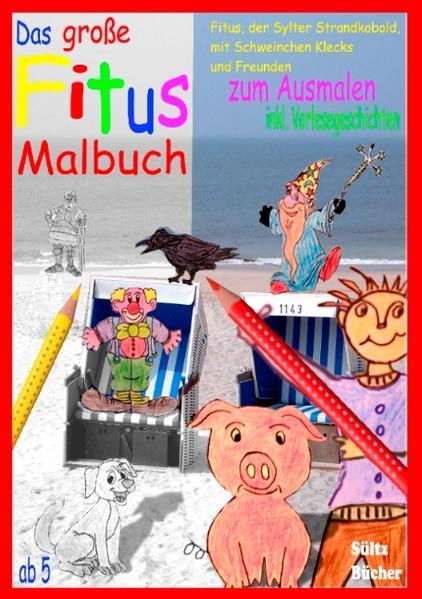 Das große Fitus-Malbuch - Fitus, der Sylter Strandkobold, mit Schweinchen Klecks und Freunden - Coverbild