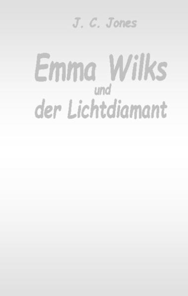 Emma Wilks und der Lichtdiamant - Coverbild