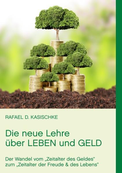 Die neue Lehre über Leben und Geld - Coverbild