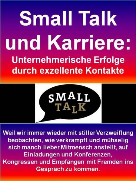 Small Talk und Karriere: Unternehmerische Erfolge durch exzellente Kontakte - Coverbild