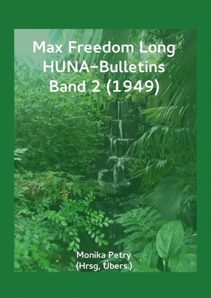 Max F. Long, Huna-Bulletins, Deutsche Übersetzung / Max Freedom Long, HUNA-Bulletins, Band 2 (1949) - Coverbild