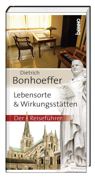 Dietrich Bonhoeffer - Lebensorte & Wirkungsstätten - Coverbild