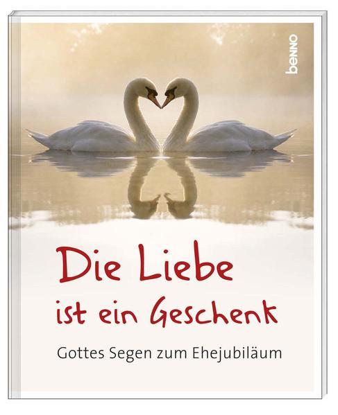 Die Liebe ist ein Geschenk - Coverbild