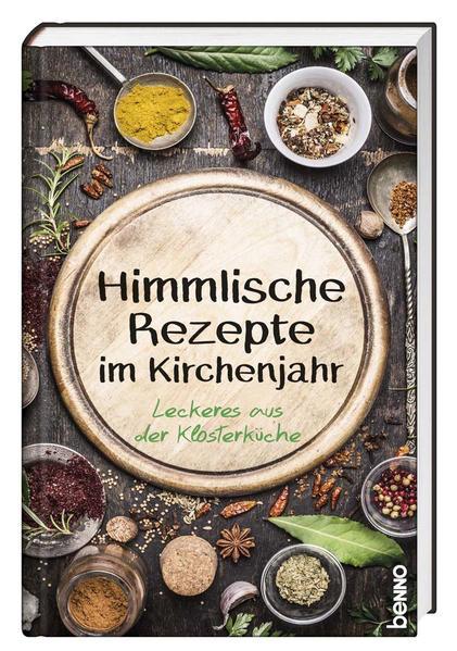 Himmlische Rezepte im Kirchenjahr PDF Herunterladen