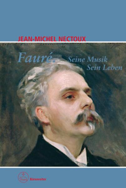 Fauré. Seine Musik. Sein Leben - Coverbild