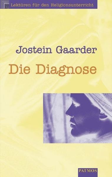 Lektüren für den Religionsunterricht in der Sekundarstufe II / Die Diagnose - Coverbild