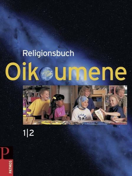 Religionsbuch Oikoumene - Neuausgabe / Band 1/2 - Schülerbuch - Coverbild