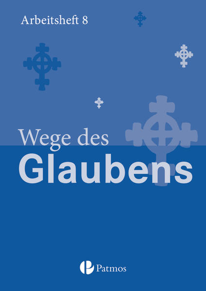 Religion Sekundarstufe I - Gymnasium - Neubearbeitung / 8. Schuljahr - Wege des Glaubens - Coverbild