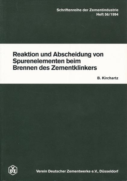 Schriftenreihe der Zementindustrie Heft 56: Reaktion und Abscheidung von Spurenelementen beim Brennen des Zementklinkers - Coverbild