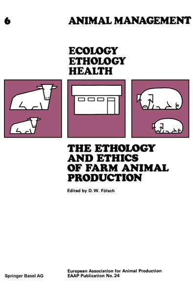 The Ethology and Ethics of Farm Animal Production - Coverbild