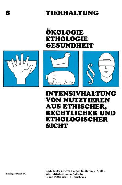 Intensivhaltung von Nutztieren Aus Ethischer, Rechtlicher und Ethologischer Sicht - Coverbild