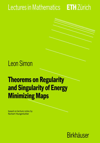 Theorems on Regularity and Singularity of Energy Minimizing Maps - Coverbild