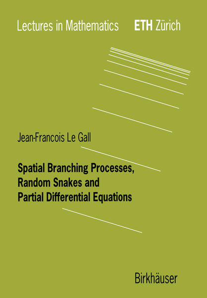 Spatial Branching Processes, Random Snakes and Partial Differential Equations - Coverbild