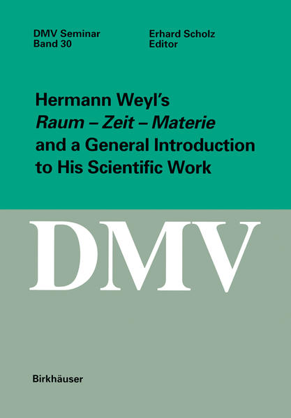 Hermann Weyl's Raum - Zeit - Materie and a General Introduction to His Scientific Work - Coverbild