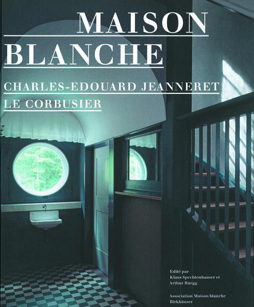 Maison Blanche – Charles-Edouard Jeanneret, Le Corbusier - Coverbild
