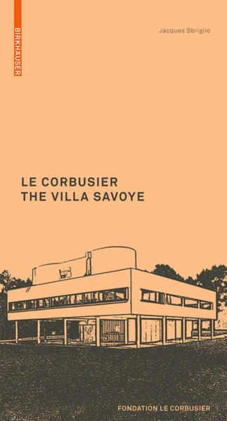 Le Corbusier. The Villa Savoye - Coverbild