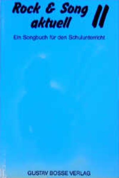 Rock & Song aktuell. Ein neues Songbuch für die Schule / Rock & Song aktuell. Ein neues Songbuch für die Schule - Coverbild