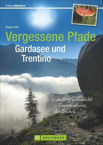 Vergessene Pfade Gardasee und Trentino - Coverbild