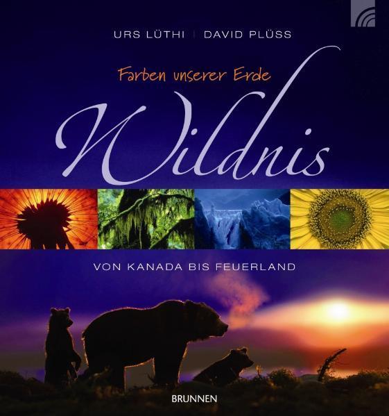 Farben unserer Erde - Wildnis - Coverbild